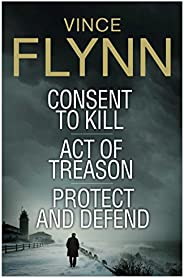 Vince Flynn Collectors' Edition #3: Consent to Kill, Act of Treason, and Protect and Defend (The Mitch Rap