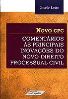 Novo CPC. Comentários às Principais Inovações do Novo Direito Processual Civil