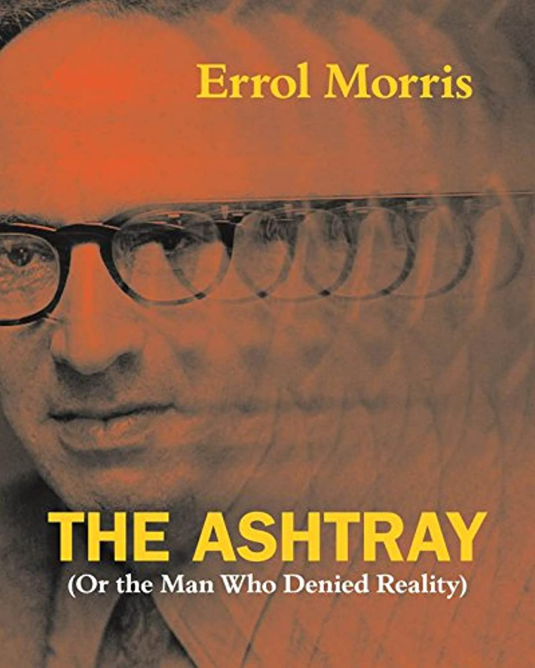 The Ashtray: (Or the Man Who Denied Reality) (English Edition)