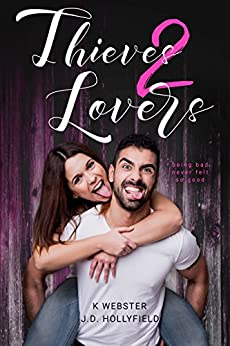Thieves 2 Lovers by [Hollyfield, J.D. , Webster, K]