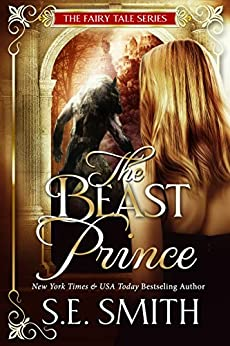 The Beast Prince: Fairy Tale Romance (The Fairy Tale Series Book 1) by [Smith, S.E.]