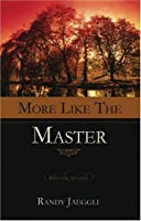 More Like The Master
