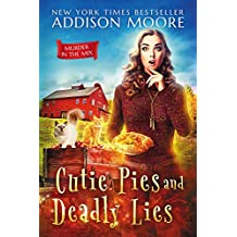 Cutie Pies and Deadly Lies (MURDER IN THE MIX Book 1)