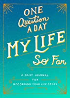 One Question a Day My Life So Far: A Daily Journal for Recording Your Life Story (International Edition)
