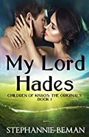 My Lord Hades (Children of Khaos: The Originals)
