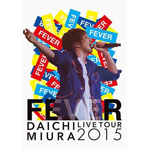 "DAICHI MIURA LIVE TOUR 2015 ""F..."