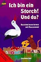 Ich bin ein Storch. Und du? Bastelnd lesen lernen mit Moosgummi.