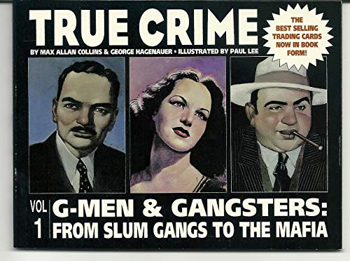 Download True Crime: G-Men & Gansters - From Slum Gangs to the Mafia 078815561X