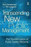 Transcending New Public Management: The Transformation of Public Sector Reforms by Per Lagreid(2007-05-30)