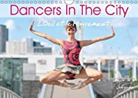DANCERS IN THE CITY L'Oeil et le Mouvement 2016: When dancers perform their beautiful art in urban space, magic and fascination take you away (Calvendo Art)