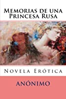 Memorias de una princesa rusa/ Memories of a Russian princess (Novela Erotica)