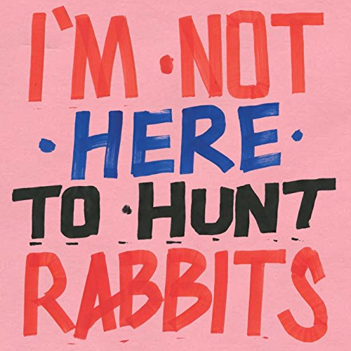 I'M NOT HERE TO HUNT R [12 inch Analog]