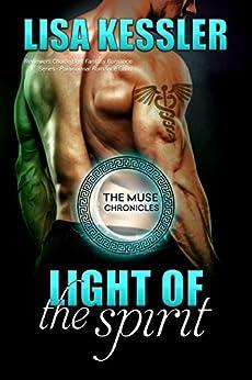 Light of the Spirit (The Muse Chronicles Book 4) by [Kessler, Lisa]
