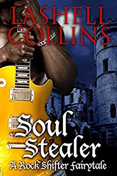 Soul Stealer (Rock Shifter Fairytales Book 1) by [Collins, Lashell]