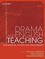 Drama and English Teaching: Imagination, Action and Engagement