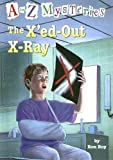 The X'ed Out X-ray (A to Z Mysteries)