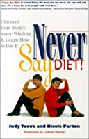 Never Say Diet!