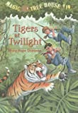 Tigers at Twilight (Magic Tree House)