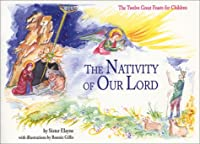 Nativity of Our Lord: The Twelve Great Feasts for Children