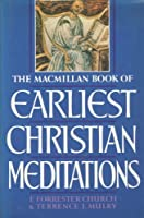 MacMillan Book of Earliest Christian Meditations