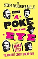 The Secret Policeman's Ball Presents a Poke in the Eye (With a Sharp Stick): The Greatest Comedy Line-up Ever