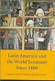 Latin America and the World Economy since 1800 (David Rockefeller Centre for Latin American Studies)
