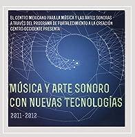 Masica Y Arte Sonoro Con Nuevas Tecnologas (Centro