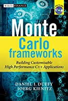 Monte Carlo Frameworks: Building Customisable High-performance C++ Applications (The Wiley Finance Series)
