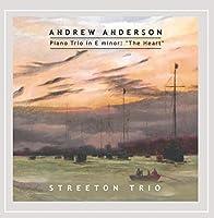 Andrew Anderson: Piano Trio in E Minor the Heart