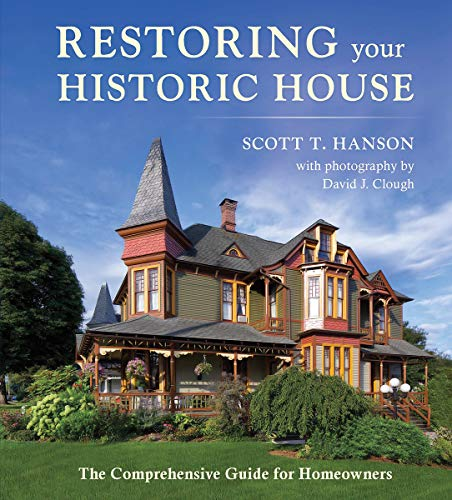 Download Restoring Your Historic House: The Comprehensive Guide for Homeowners 0884484904