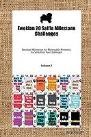Ewokian 20 Selfie Milestone Challenges Ewokian Milestones for Memorable Moments, Socialization, Fun Challenges Volume 2