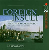 Foreign Insult: English Baroque Music by Foreign Insults