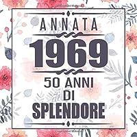 Annata 1969 50 Anni Di Splendore: libro per 50 anni di compleanno donna libro 50esimo Festa di Compleanno 50 anni Libro degli ospiti per il 50° compleanno Floreale - 120 pagine per le congratulazioni e auguri