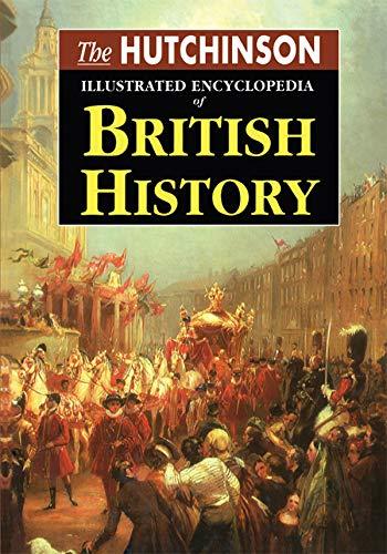 The Hutchinson Illustrated Encyclopedia of British History (English Edition)