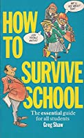 How to Survive School