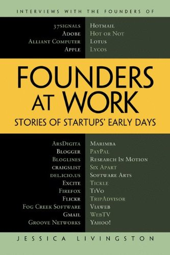 Founders at Work: Stories of Startups' Early Days (Recipes: a Problem-Solution Ap)の詳細を見る