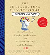 The Intellectual Devotional Modern Culture: Converse Confidently about Society and the Arts
