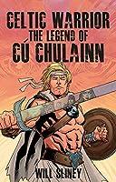 Celtic Warrior: The Legend of Cu Chulainn