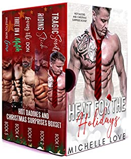 Heat For The Holidays: Hot Daddies and Christmas Surprises Boxset by [Love, Michelle]