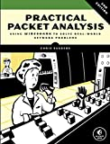 Practical Packet Analysis, 2E: Using Wireshark to Solve Real-World Network Problems
