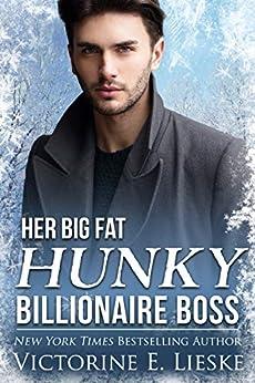 Her Big Fat Hunky Billionaire Boss (Clean Billionaire Romance Series Book 3) by [Lieske, Victorine E.]
