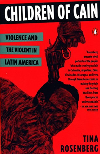 Download Children of Cain: Violence and the Violent in Latin America 0140172548