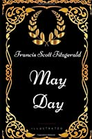 May Day: By Francis Scott Fitzgerald - Illustrated