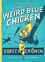 The Case of the Weird Blue Chicken: The Next Misadventure (2) (The Chicken Squad)
