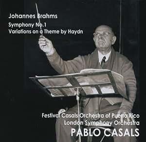 ブラームス : 交響曲 第1番 | ハイドンの主題による変奏曲 (Johannes Brahms : Symphony No.1 | Variations on a Thema by Haydn / Festival Casals Orchestra of Puerto Rico, London Symphony Orchestra, Pablo Casals)