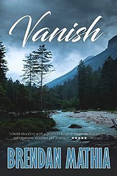 Vanish (The Vanish Series Book 1) by [Mathia, Brendan]