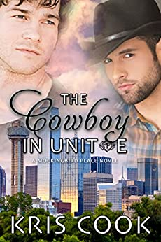 The Cowboy in Unit E (Mockingbird Place) by [Cook, Kris]