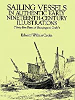 Sailing Vessels in Authentic Early Nineteenth-Century Illustrations (Dover Books on Transportation, Maritime)