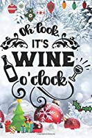 """Oh Look It's Wine O'clock: Blank Lined Journal to Write in, 120 Pages ( 6""""x 9"""" ) Funny Christmas Themed Notebook Diary, Perfect Stocking Filler for Co-workers, Men & Women, White Xmas Decorations Cover, Ideal Gift"""