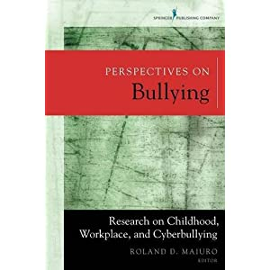 Perspectives on Bullying: Research on Childhood, Workplace, and Cyberbullying